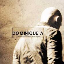 Sur Nos Forces Motrices - Vinile LP di Dominique A