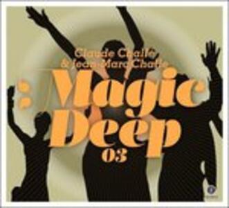 CD Magic Deep vol.3 Claude Challe