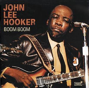 Boom Boom - Vinile LP di John Lee Hooker