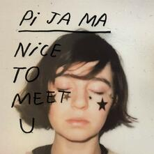 Nice to Meet You - Vinile LP di Pi Ja Ma