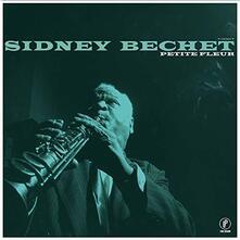 Petite fleur - Vinile LP di Sidney Bechet
