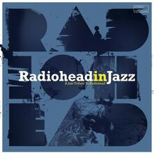 A Tribute to Radiohead in Jazz - Vinile LP