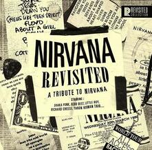 Nirvana Revisited. A Tribute to Nirvana - Vinile LP