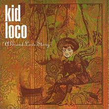 A Grand Love Story - Vinile LP di Kid Loco