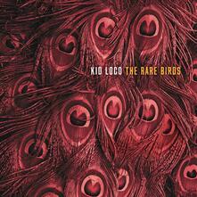 The Rare Birds - Vinile LP di Kid Loco