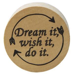 Timbro in legno Pop' Stamp. Dream It, Wish It, Do It - 3