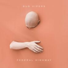 Federal Highway - Vinile LP di Bus Vipers