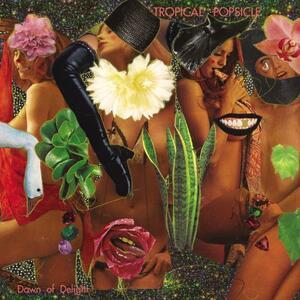 Dawn of Delight - Vinile LP di Tropical Popsicle