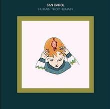 Humain Trop Humain - Vinile LP di San Carol