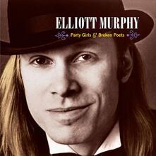 Party Girls & Broken Poets (Reissue) - Vinile LP di Elliott Murphy