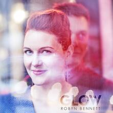 Glow - Vinile LP di Robyn Bennett