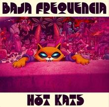 Hot Kats - Vinile LP di Baja Frequencia