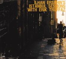 Istanbul Sessions - Vinile LP di Erik Truffaz,Ilhan Ersahin
