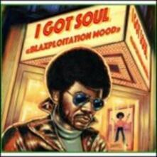 I Got Soul. Blaxploitation Mood - Vinile LP