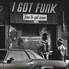 I Got Funk. Time to Get Down - Vinile LP
