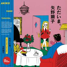 Tadaima - Vinile LP di Akiko Yano