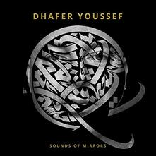 Sounds of Mirrors (Limited Edition) - Vinile LP di Dhafer Youssef