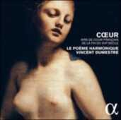 CD Coeur. Airs de cour francesi di fine Cinquecento Le Poème Harmonique Vincent Dumestre