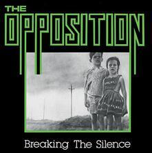 Breaking the Silence - Vinile LP di Opposition