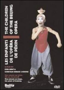 The Children of the Beijing Opera di Christian Dumais-Lvowski,Don Kent - DVD