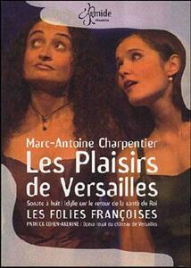 Marc-Antoine Charpentier. Les Plaisirs de Versailles - DVD