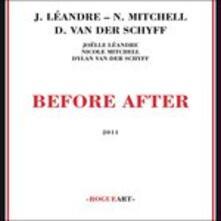 Before After - CD Audio di Dylan Van der Schyff,Joelle Leandre,Nicole Mitchell