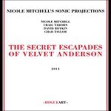 Secret Escapades of Velvet Anderson - CD Audio di Nicole Mitchell