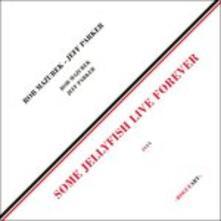Some Jellyfish Liver Forever - Vinile LP di Jeff Parker,Rob Mazurek
