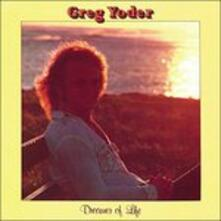 Dreamer of Life - Vinile LP di Greg Yoder