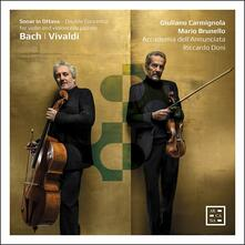 Sonar in ottava. Concerto doppio per violino e violoncello piccolo - CD Audio di Johann Sebastian Bach,Antonio Vivaldi,Giuliano Carmignola,Riccardo Doni,Mario Brunello,Accademia Musicale dell'Annunciata