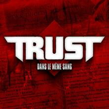 Dans le meme sang - Vinile LP di Trust