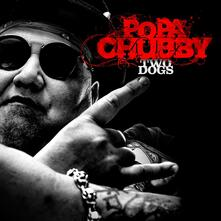 Two Dogs - Vinile LP di Popa Chubby