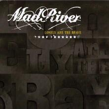 Lonely Are the Brave - CD Audio di Mad River