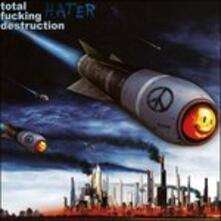 Hater - CD Audio di Total Fucking Destruction