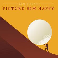 Picture Him Happy - CD Audio di Ben Sidran