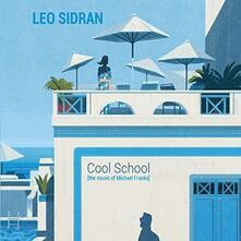Cool School. The Music of Michael Franks - Vinile LP di Leo Sidran
