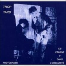 Ils etaient 9 dans l'obscurité - CD Audio di Trop Tard