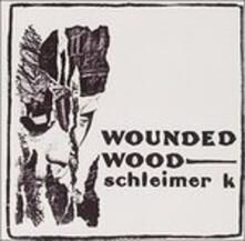 Wounded Wood - CD Audio di Schleimer K