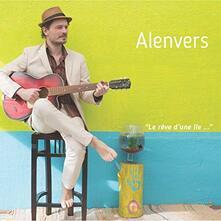 Le reve d'une ile - CD Audio di Alenvers
