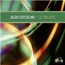 13 Valzer - CD Audio di Aldo Ciccolini