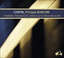 Ballate Nn.1-4, Scherzo N.4 Op.54, Barcarola Op.60, Preludio Op.45 - CD Audio di Fryderyk Franciszek Chopin