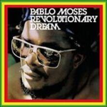 Revolutionary Dream - CD Audio di Pablo Moses