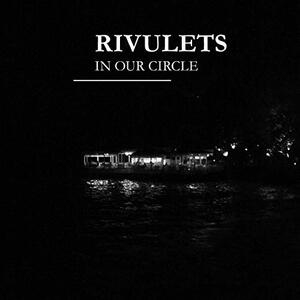 In Our Circle - Vinile LP di Rivulets