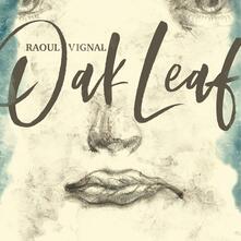 Oak Leaf - Vinile LP di Raoul Vignal