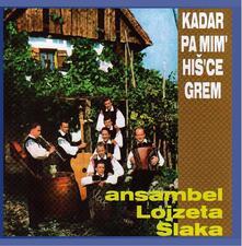 Kadar Pa Mim Hisce Grem - CD Audio di Ansambel Lojzeta Slaka