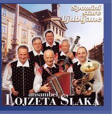 Spomini Stare Ljubljane - CD Audio di Ansambel Lojzeta Slaka