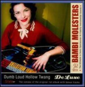 Dumb Loud Hollow Twang - Vinile LP di Bambi Molesters