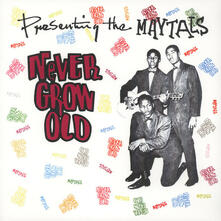 Never Grow Old - CD Audio di Maytals