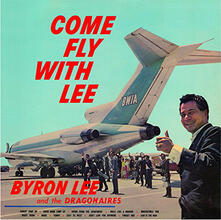 Come Fly With Lee - CD Audio di Byron Lee,Dragonaires
