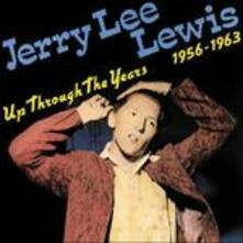 Up Through the Years '56-'63 - CD Audio di Jerry Lee Lewis